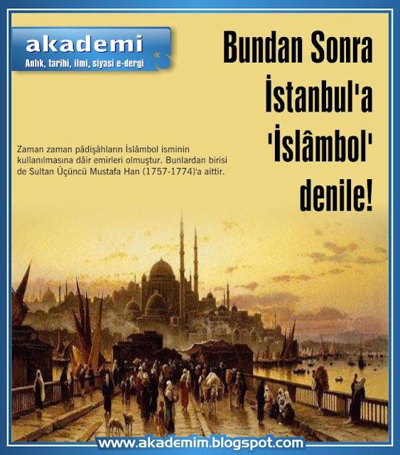 Bundan Sonra İstanbul'a 'İslâmbol' denile