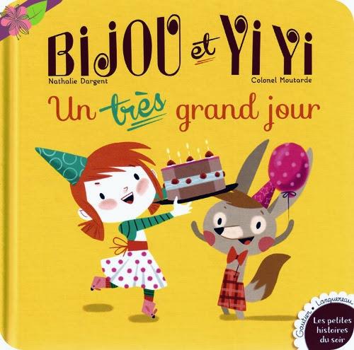 """""""Bijou et Yi Yi : Un très grand jour"""", Nathalie Dargent et Colonet Moutarde"""