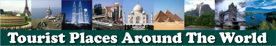 TOURIST PLACES AROUND THE WORLD
