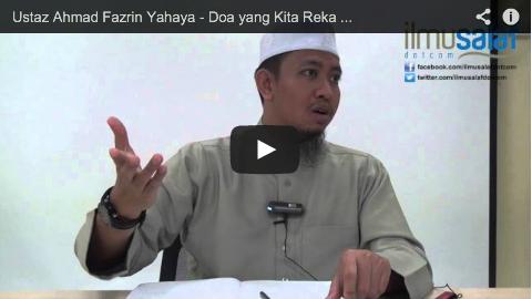 Ustaz Ahmad Fazrin Yahaya – Doa yang Kita Reka Lebih Baik dari Doa yang Nabi Ajar?