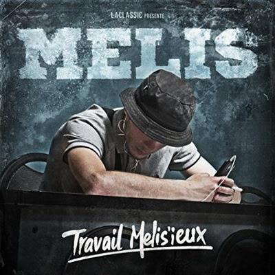 Melis - Travail Melis'ieux (2015)