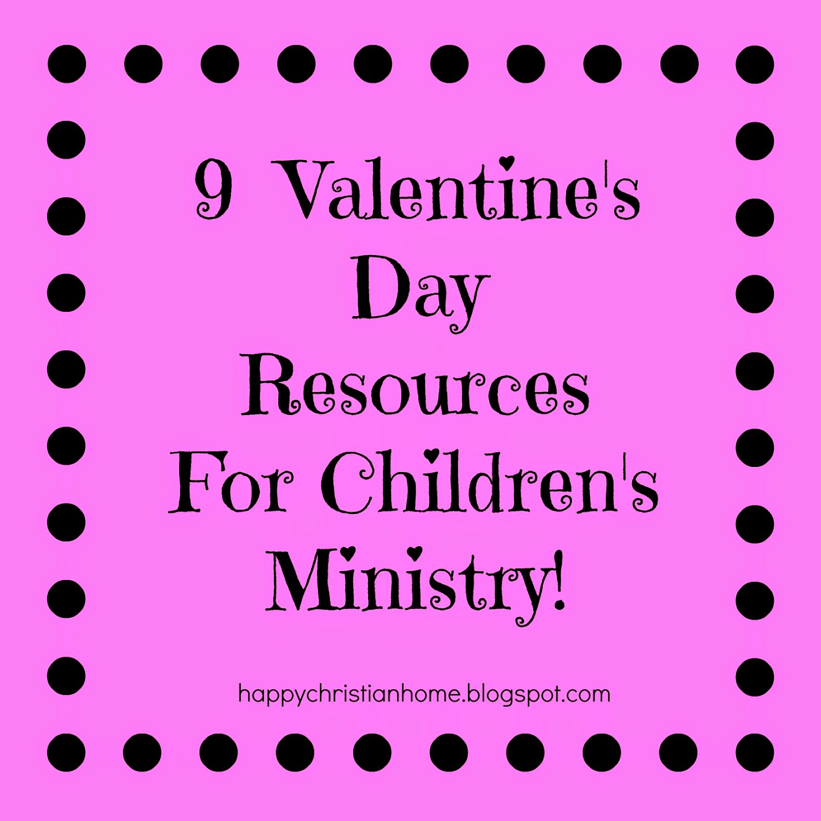 Happy Christian Home: Valentine\'s Day Resources for Children\'s ...