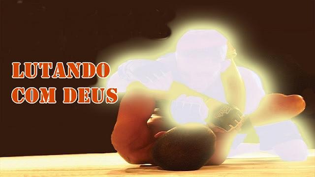 Lutando com Deus