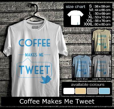 kaos distro coffe makes me tweet