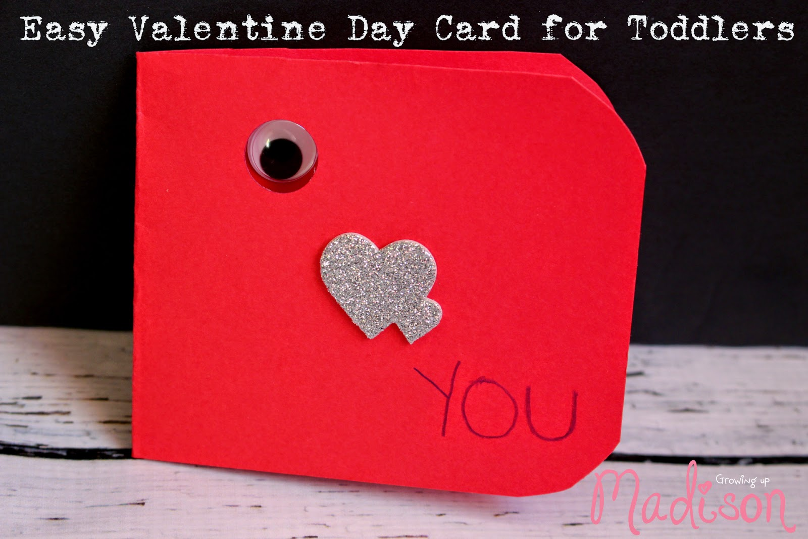 Easy Valentine Day Card for Toddlers Growing up Madison