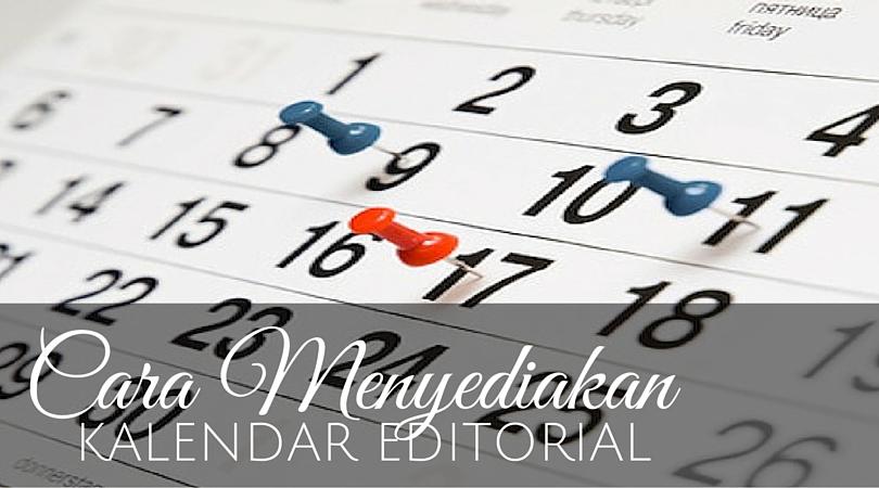 Cara Menyediakan Kalendar Editorial dan Kepentingannya