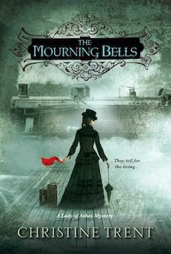 The Mourning Bells (A Lady of Ashes Mystery) by Christine Trent