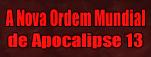 Lei Dominical - A Nova Ordem Mundial de Apocalipse 13 -