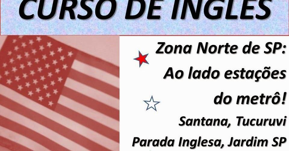 CURSOS PROFISSIONAIS E CULTURAIS CURSO DE INGLES ZONA NORTE SP SANTANA TUCURUVI PARADA INGLESA