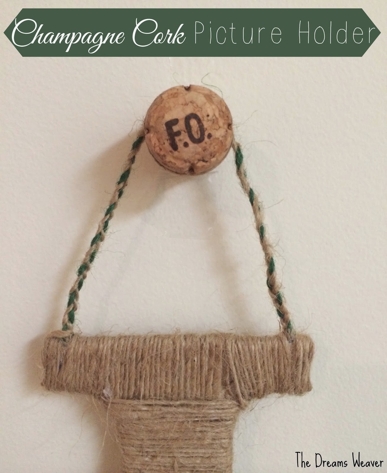Champagne Cork Picture Holder~ The Dreams Weaver