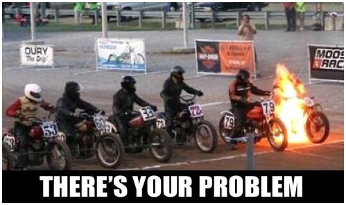 [Image: BIKE+ON+FIRE+THERE%27S+PROBLEM.jpg]
