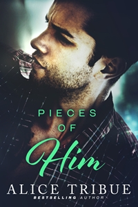 Pieces of Him (Alice Tribue)