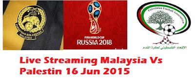 siaran langsung Malaysia Vs Palestin 16 Jun 2015 Kelayakan Piala Dunia 2018