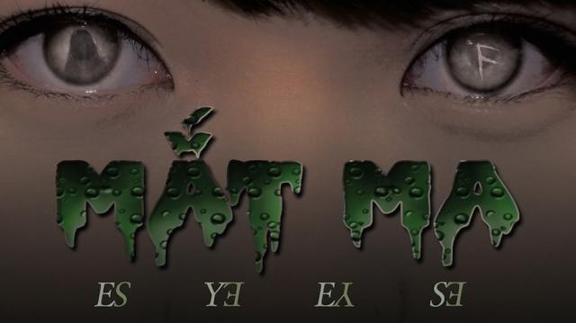 Mắt Ma, Eyes