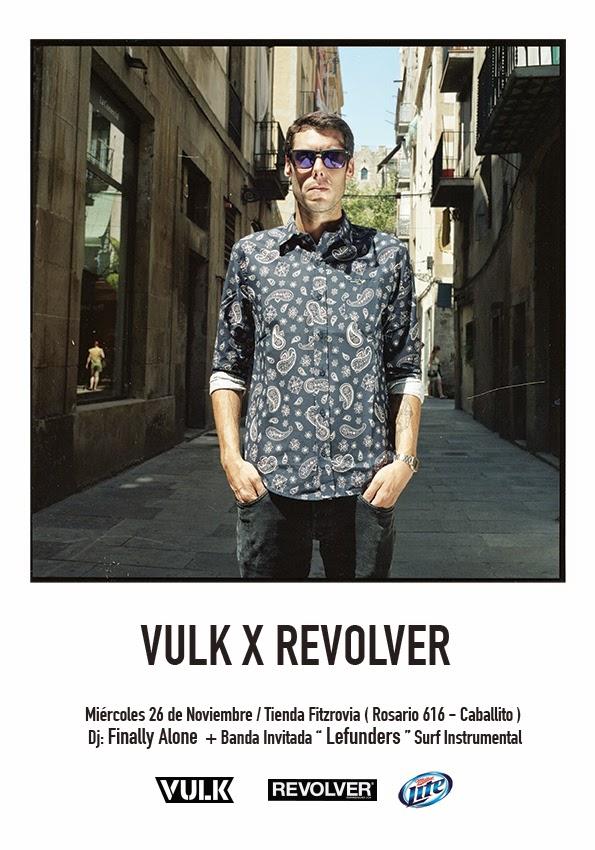 VULK x REVOLVER en Tienda Fitzrovia - Miercoles 26 de Noviembre - 19hs.
