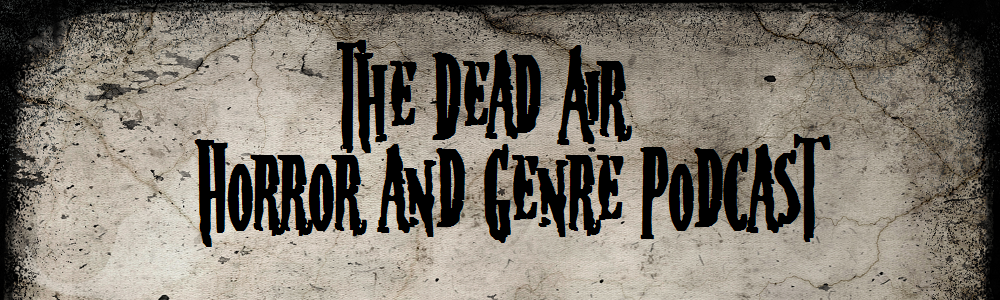 The Dead Air Horror and Genre Podcast