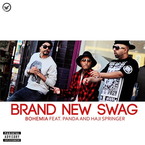 Brand New Swag - BOHEMIA feat. PANDA & HAJI SPRINGER (Official Audio)