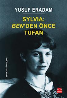 Sylvia Plath: Benden Önce Tufan - Yusuf Eradam