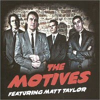 The Motives - The Motives Featuring Matt Taylor