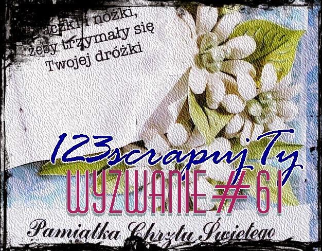 http://123scrapujty.blogspot.com/2015/04/wyzwanie-61-chrzest-sw.html