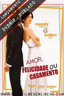 Amor, Felicidade ou Casamento Dublado 2011