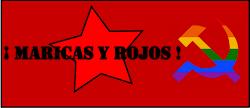 Maricas y Rojos ☭