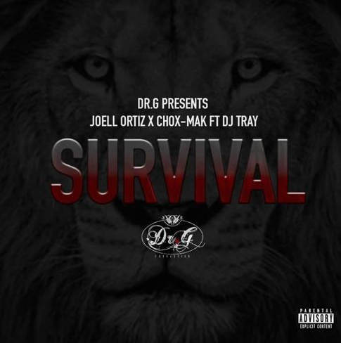 Joell Ortiz and Chox Mak - Survival produced by Dr G