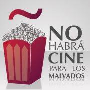 No habrá cine para los malvados