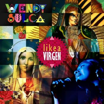 Wendy Sulca - Like a Virgen