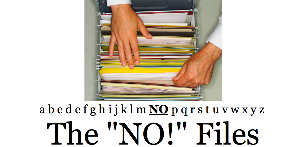 "The ""NO!"" Files"