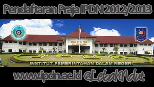 Pendaftaran Praja IPDN 2012 2013 www.ipdn.ac.id