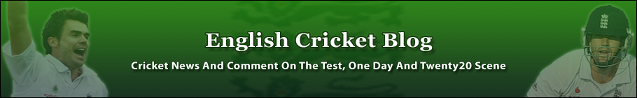 English Cricket Blog - Cricket News And Comment