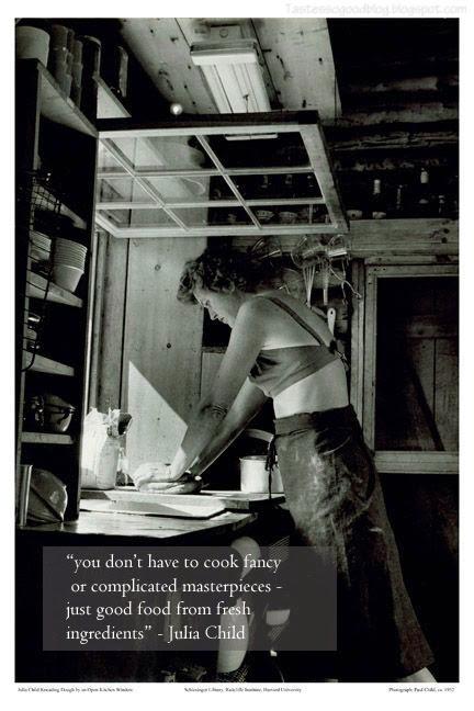 Julia Child on food    TastesSoGoogBlog.Blogspot.com