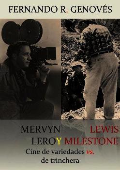 MIS LIBROS DE CINE                  'MERVYN LEROY Y LEWIS MILESTONE' (2013)