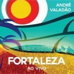 Capa André Valadão   Fortaleza Ao Vivo (2013) | músicas