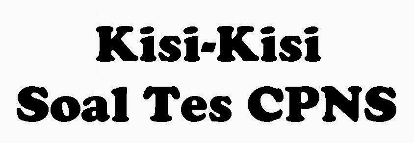 Kisi Kisi Soal CPNS 2014