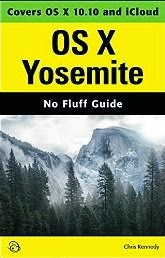 OS X Yosemite (No Fluff Guide)