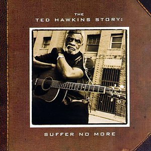 Ted Hawkins On The Boardwalk The Venice Beach Tapes