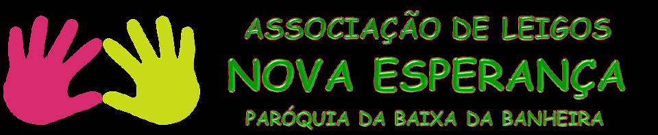 ASSOCIAÇÃO DE LEIGOS NOVA ESPERANÇA DA PARÓQUIA DA BAIXA DA BANHEIRA