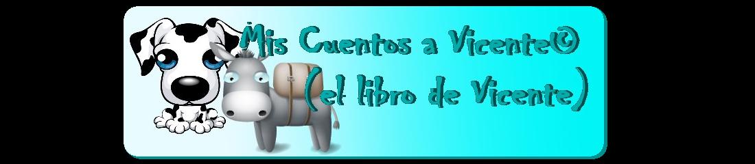 Mis Cuentos a Vicente - El Libro de Vito©