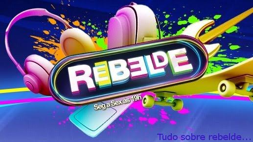 Tudo sobre Rebelde...