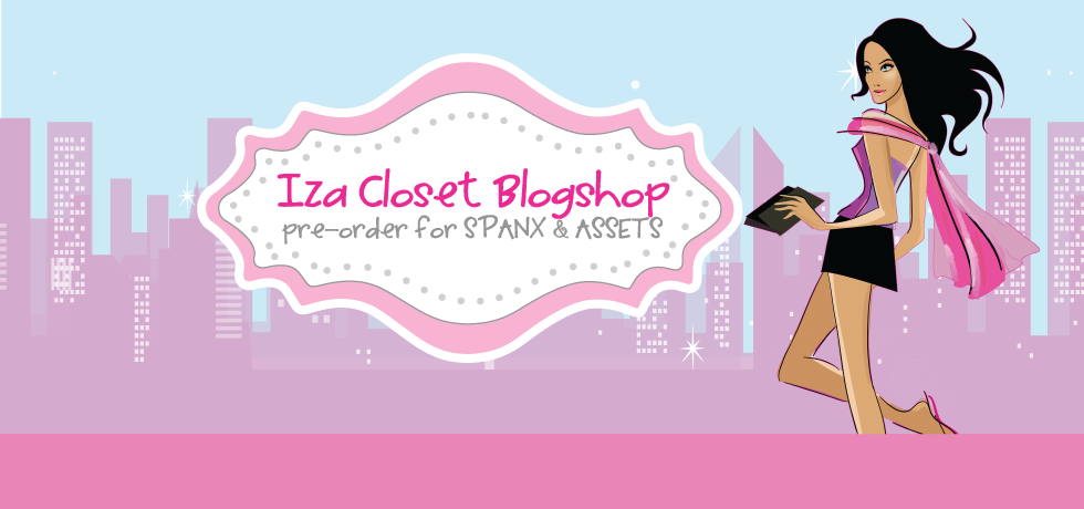 Iza Closet Blogshop : Pre Order for SPANX & ASSETS