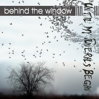Until My Funerals Began - Behind the Window 2011 - Download Album border=