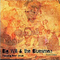 Big Will & The Bluesmen - Hard Times (Feat. Peter Struijk)