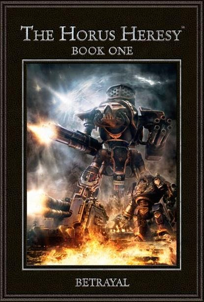 Horus Heresy Book One Betrayal