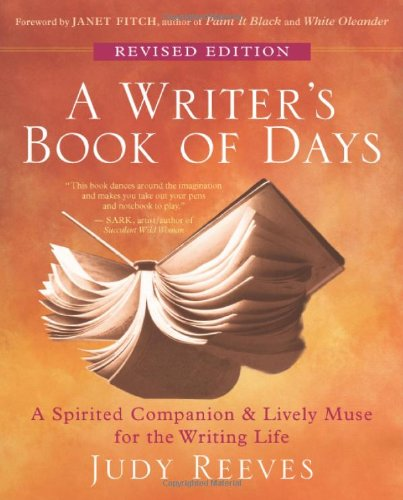 A Writer's Book of Days: A Spirited Companion and Lively Muse for the Writing Life, by Judy Reeves