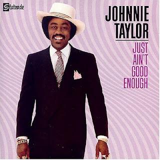JOHNNIE TAYLOR - JUST AIN\'T GOOD ENOUGH (1982)