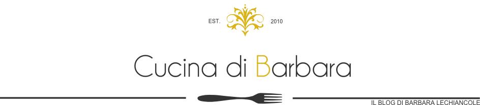 Cucina di Barbara: food blog - blog di cucina  ricette