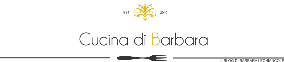 Cucina di Barbara: food blog - blog di cucina con ricette