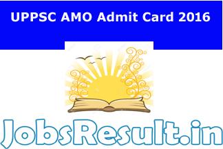 UPPSC AMO Admit Card 2016